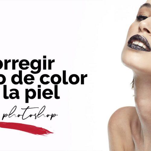 tutorial corregir tono de piel photoshop